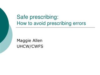 Safe prescribing: How to avoid prescribing errors