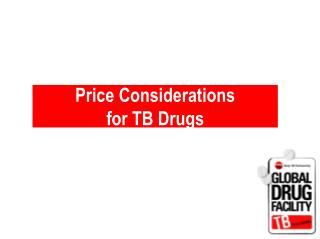 Price Considerations  for TB Drugs