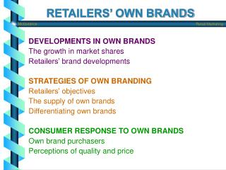 RETAILERS' OWN BRANDS