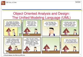 Object Oriented Analysis and Design: The Unified Modeling Language (UML)