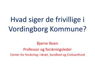 Hvad siger de frivillige i Vordingborg Kommune?