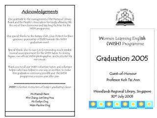 W omen Learning Engl ish (WISH)  Programme Graduation 2005 Woodlands Regional Library, Singapore
