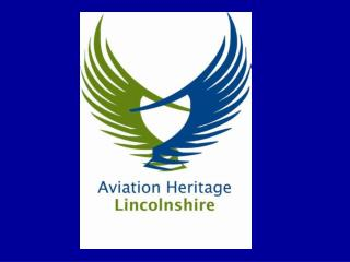 Aviation Heritage Lincolnshire Presentation  To Lincolnshire Heritage Forum By Phil Bonner