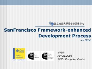 SanFrancisco Framework-enhanced Development Process - for DIDC