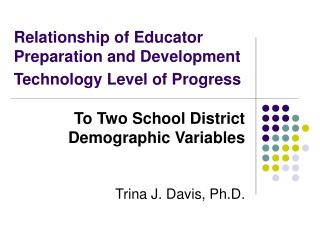 Relationship of Educator Preparation and Development Technology Level of Progress