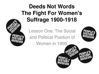 Deeds Not Words The Fight For Women's Suffrage 1900-1918
