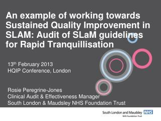13 th  February 2013 HQIP Conference, London Rosie Peregrine-Jones