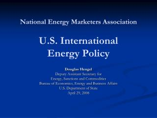 National Energy Marketers Association   U.S. International Energy Policy