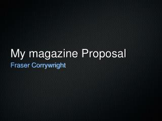 My magazine Proposal