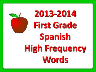 2013-2014 First  Grade  Spanish High Frequency Words