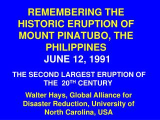 REMEMBERING THE HISTORIC ERUPTION OF MOUNT PINATUBO, THE PHILIPPINES JUNE 12, 1991
