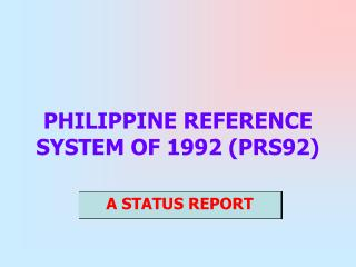 PHILIPPINE REFERENCE SYSTEM OF 1992 (PRS92)