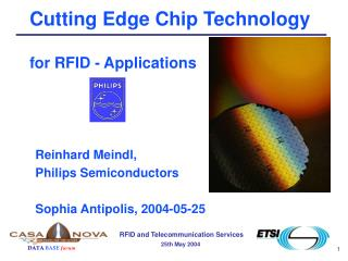 Cutting Edge Chip Technology  for RFID - Applications