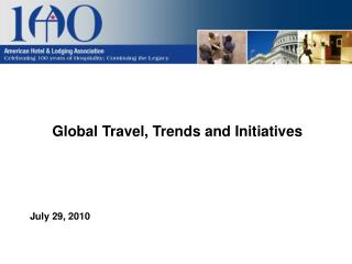 Global Travel, Trends and Initiatives July 29, 2010