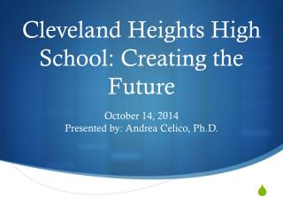Cleveland Heights High School: Creating the Future