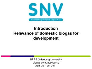 Introduction Relevance of domestic biogas for development