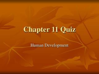 Chapter 11 Quiz