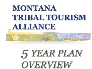 MONTANA TRIBAL TOURISM ALLIANCE