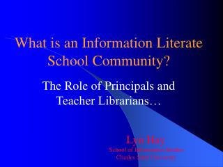 What is an Information Literate School Community  The Role of Principals and Teacher Librarians