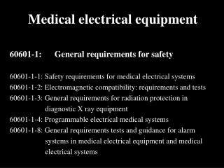 Medical electrical equipment 60601-1: 	General requirements for safety