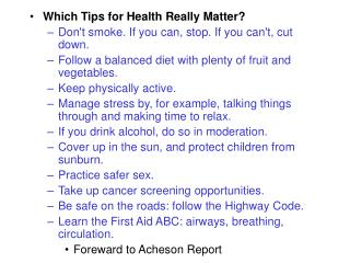 Which Tips for Health Really Matter? Don't smoke. If you can, stop. If you can't, cut down.