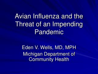 Avian Influenza and the Threat of an Impending Pandemic