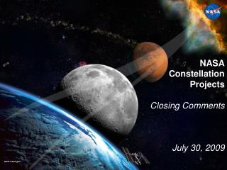 NASA Constellation  Projects Closing Comments July 30, 2009
