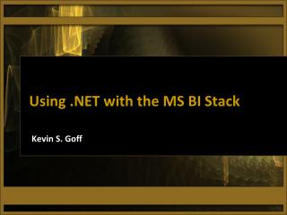 Using .NET with the MS BI Stack
