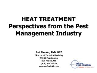 HEAT TREATMENT Perspectives from the Pest Management Industry