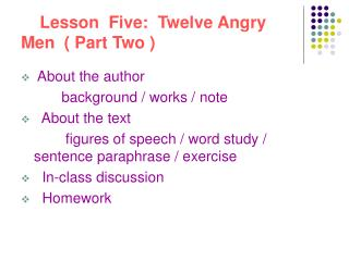 Lesson  Five:  Twelve Angry      Men  ( Part Two )