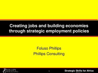 Creating jobs and building economies through strategic employment policies