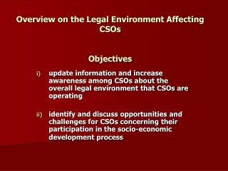 Overview on the Legal Environment Affecting CSOs Objectives