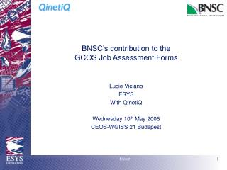 BNSC's contribution to the  GCOS Job Assessment Forms
