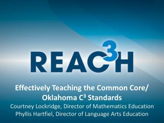 Effectively Teaching the Common Core/ Oklahoma C 3  Standards