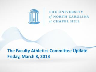 The Faculty Athletics Committee Update Friday, March 8, 2013