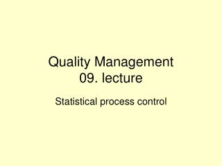 Quality Management 0 9 . lecture