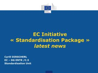EC Initiative « Standardisation Package »  latest news