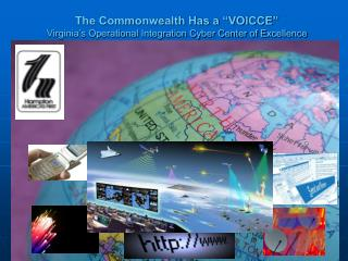 "The Commonwealth Has a ""VOICCE"" Virginia's Operational Integration Cyber Center of Excellence"