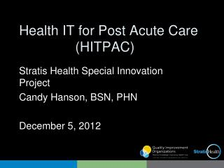 Health IT for Post Acute Care 		   (HITPAC)