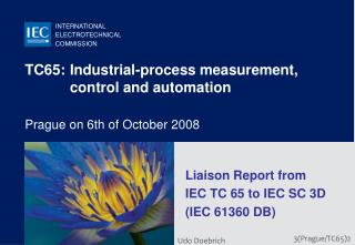 TC65:	Industrial-process measurement, control and automation