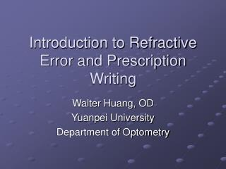 Introduction to Refractive Error and Prescription Writing