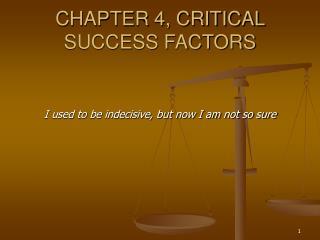 CHAPTER 4, CRITICAL SUCCESS FACTORS