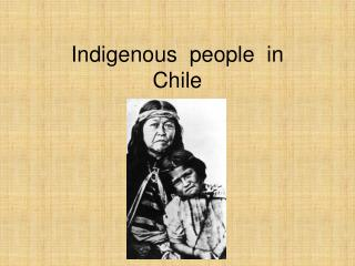 Indigenous  people  in   Chile