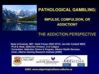 PATHOLOGICAL GAMBLING: IMPULSE, COMPULSION, OR ADDICTION? THE ADDICTION PERSPECTIVE