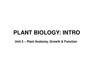 PLANT BIOLOGY: INTRO