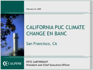 CALIFORNIA PUC CLIMATE CHANGE EN BANC San Francisco, CA