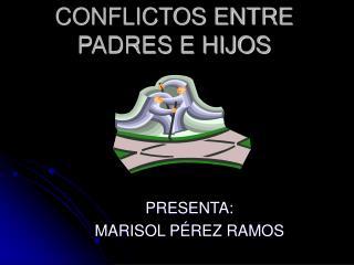 CONFLICTOS ENTRE PADRES E HIJOS