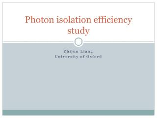 Photon isolation efficiency study