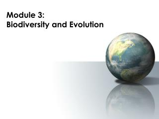 Module 3: Biodiversity and Evolution