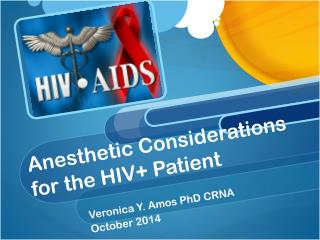 Anesthetic Considerations for the HIV+ Patient